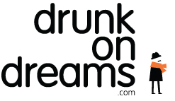 drunk on dreams